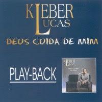 CD PlayBack Kleber Lucas   Deus Cuida De Mim