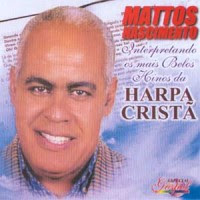 Download CD Mattos Nascimento   Interpretando Os Mais Belos Hinos Da Harpa Cristã