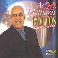 Mattos Nascimento   As 20 Melhores de Mattos Nascimento (200?) | músicas