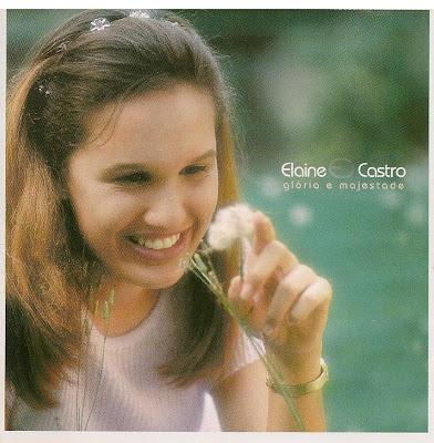 Elaine Castro – Glória e Majestade (2003) | músicas