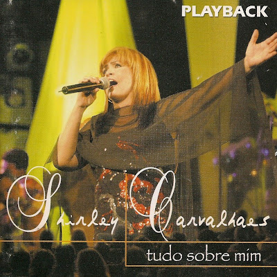 Shirley Carvalhaes   Tudo Sobre Mim (2004) Play Back | músicas