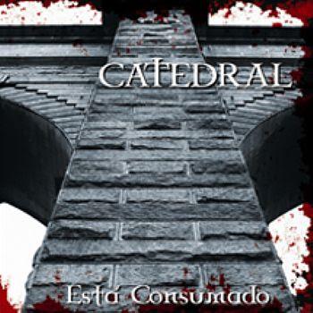 Catedral - Está Consumado