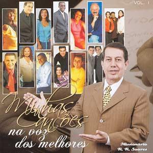 Mission�rio R. R. Soares - Minhas Can��es na Voz dos Melhores Vol. 1 2006