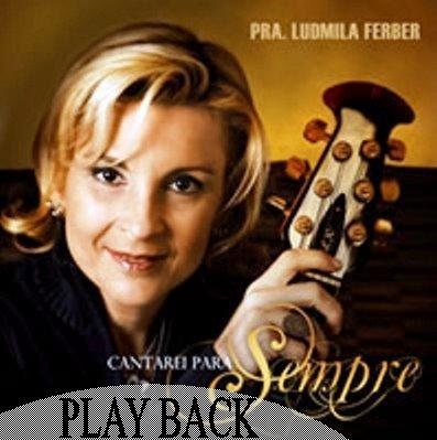Ludmila Ferber - Cantarei Para Sempre (2008) Play Back