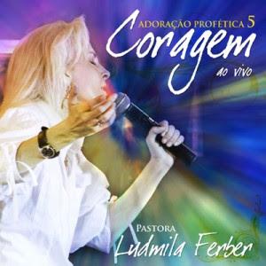 Ludmila Ferber - Adoração Profética 5 - Coragem (2007)
