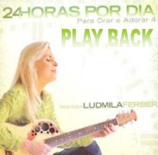 Ludmila Ferber   Para Orar e Adorar 4   24 Horas Por Dia (2005) Play Back | músicas