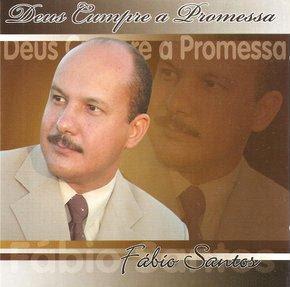 Fábio Santos – Deus Cumpre A Promessa (2005)