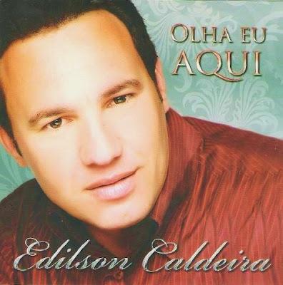 Edilson Caldeira - Olha Eu Aqui (2009)