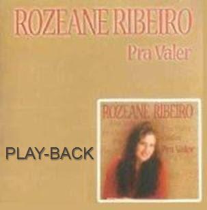 Rozeane Ribeiro - Pra Valer (playback)