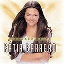 Kátia Baragão - Agradecimento (2005)