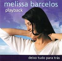 Melissa Barcelos - Deixo Tudo Para Trás (2005) PlayBack