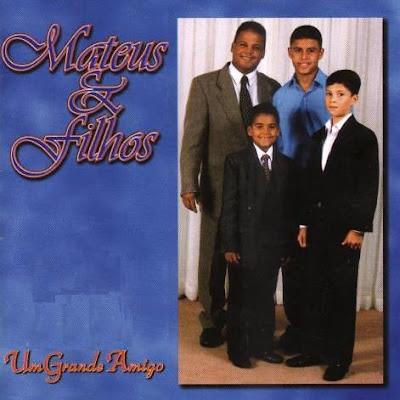 Mateus e Filhos - Um Grande Amigo (2003)