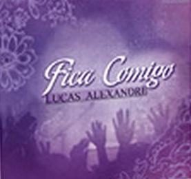 Lucas Alexandre – Fica Comigo (2010)