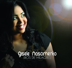 Download CD Gisele Nascimento – Rios de Milagres