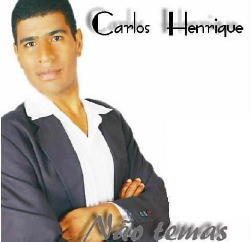 Carlos Henrique - Não Temas (2010)