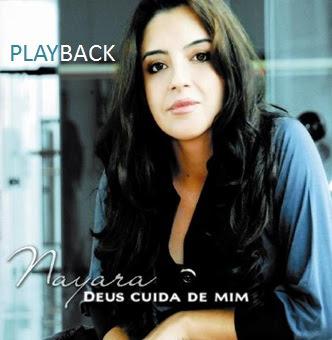 Nayara - Deus Cuida de Mim (2009) Play Back