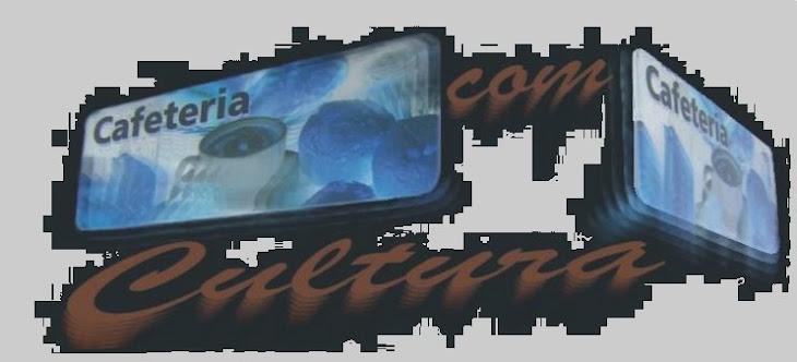 CAFETERIA COM CULTURA