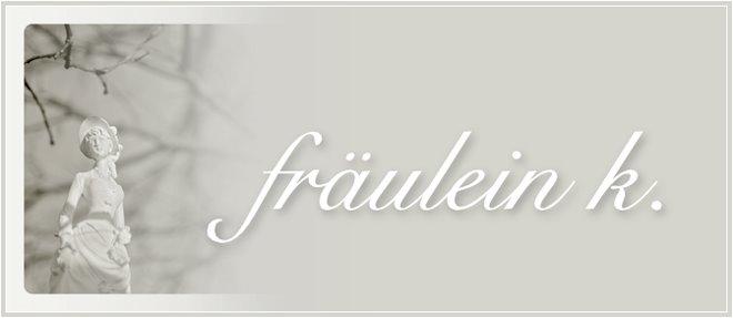 fräulein k.