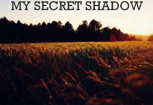 My Secret Shadow