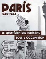 Paris 1940 - 44, le quotidien des Parisiens sous l'Occupation