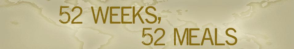 52 Weeks, 52 Meals