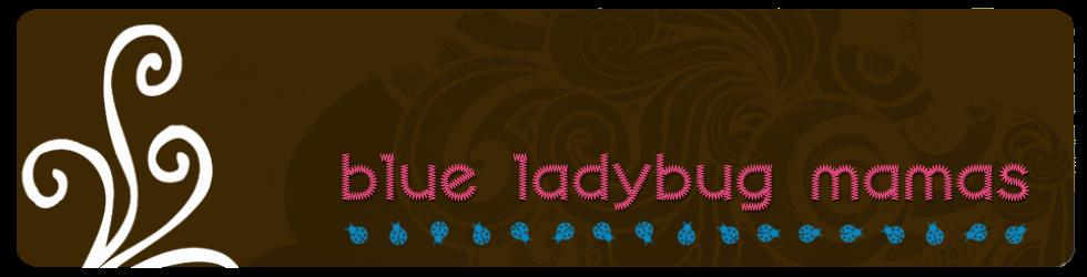 The Blue Ladybug Mamas