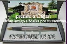 """""""PREMIO CONCEDIDO POR UN AMIGO """" POR MI ESCRITURA DE CÁJAR"""""""
