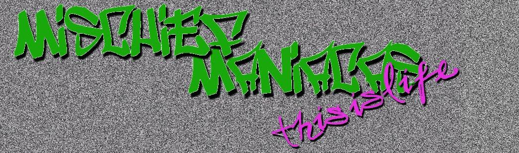 Mischief Maniacs