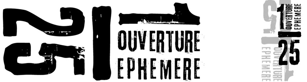 1/25 Ouverture Ephémère