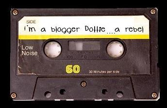 Im a blogger Dottie...a rebel