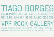 Tiago Borges - Rock Gallery, 19 Junho a 31 Julho 08