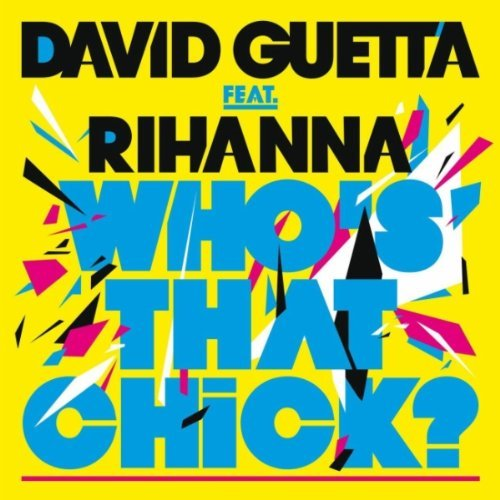 David Guetta ft. Rihanna - Who\'s That Chick