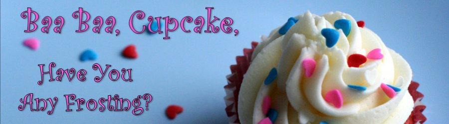 Baa Baa, Cupcake, Have You Any Frosting?