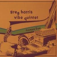 Greg Harris Vibe Quintet - Frames Live