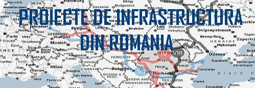 Proiecte de infrastructura din Romania