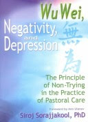 Wu Wei, Negativity, and Depression (Taylor & Francis, 2001)