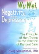 Wu Wei, Negativity, and Depression (Taylor & Francis, 2001)