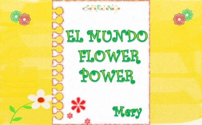 "El Mundo ""Flower Power"""