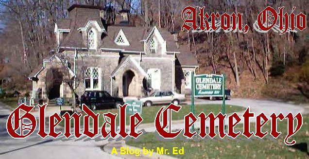 Glendale Cemetery ~ Akron, Ohio