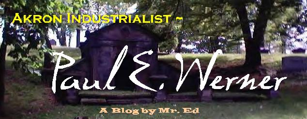 Akron Industrialist - Paul E, Werner