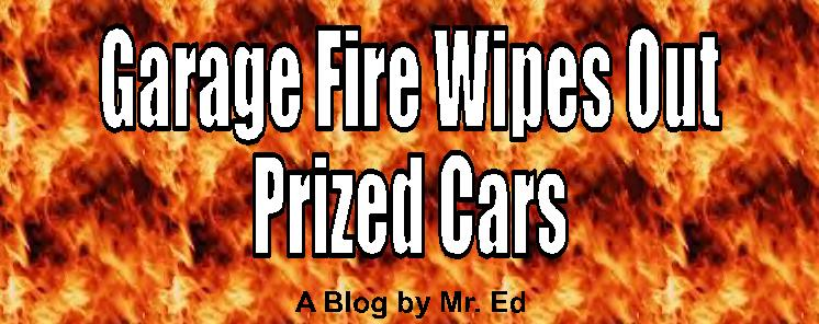 Garage Fire Wipes Out Prized Cars