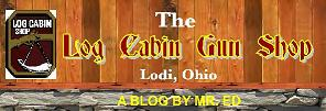Click this logo to see my blog for the Log Cabin Gun Shop in Lodi, Ohio