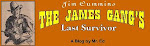Click here to read what the last member of the James gang thought of Jesse and Frank