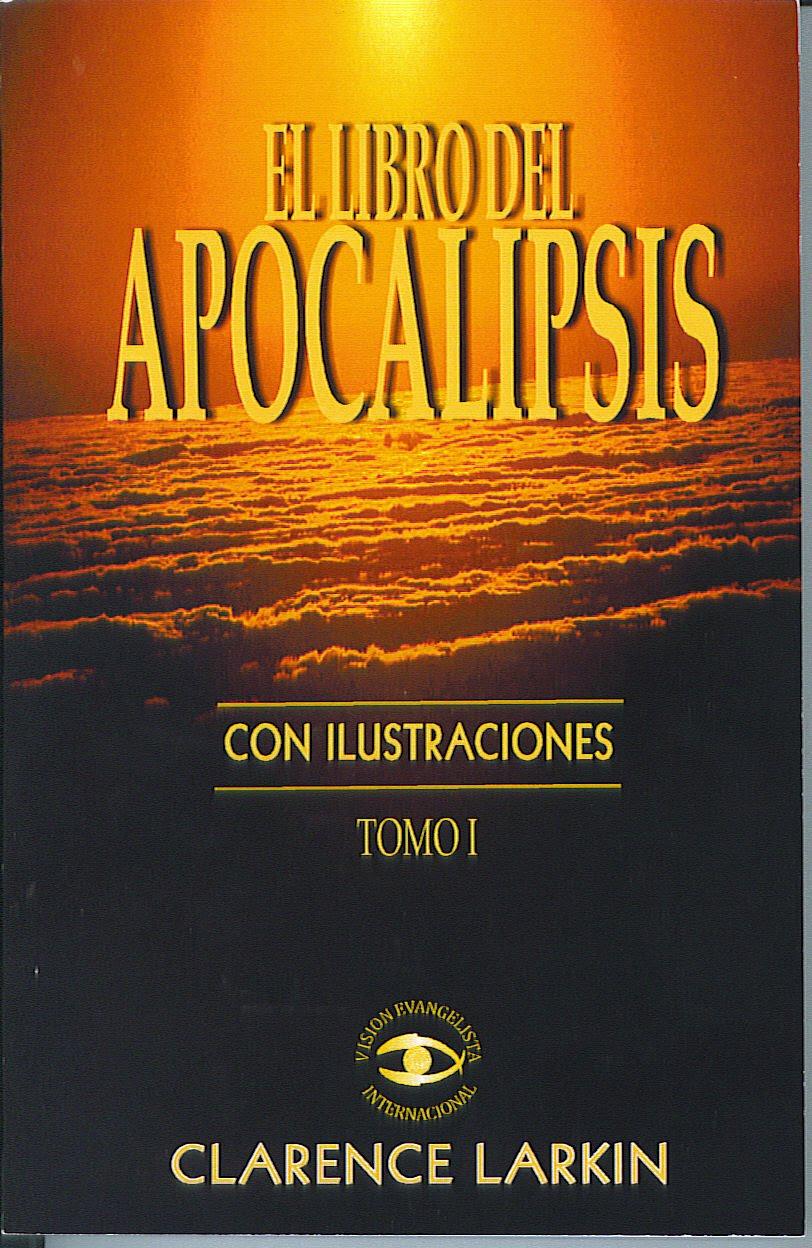 El libro del apocalipsis por clarence larkin en espa ol