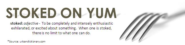 Stoked On Yum