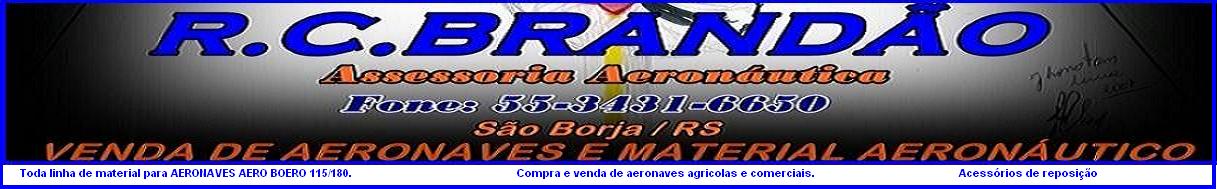 R.C.  BRANDÃO - ASS. AERONÁUTICA.COMPRA E VENDA DE MATERIAL AERONÁUTICO. REP. AERO BOERO SA.