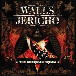 Walls Of Jericho - The American Dream