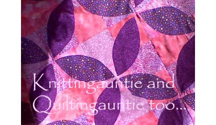 Knitting and Quilting Auntie Too...
