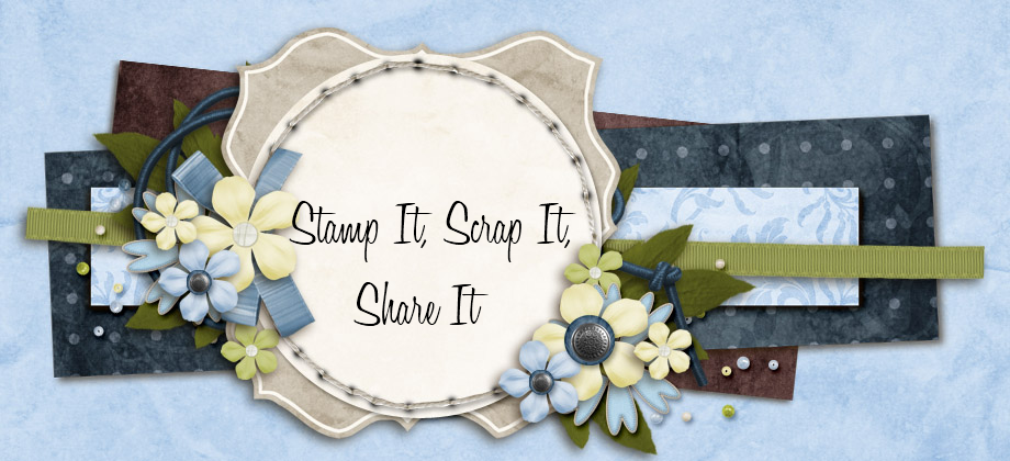 Stamp it, Scrap it, Share it