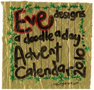 EvE Designs:A Doodle A Day Advent Calendar 2010